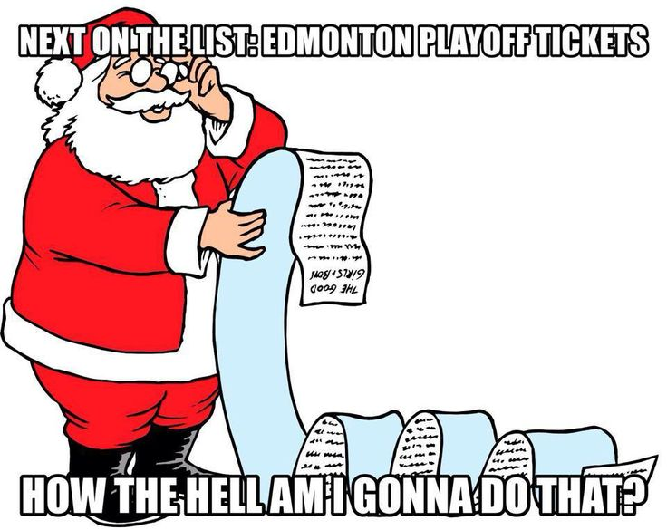 Santa's checking his list..... Only kings tickets would do the trick.