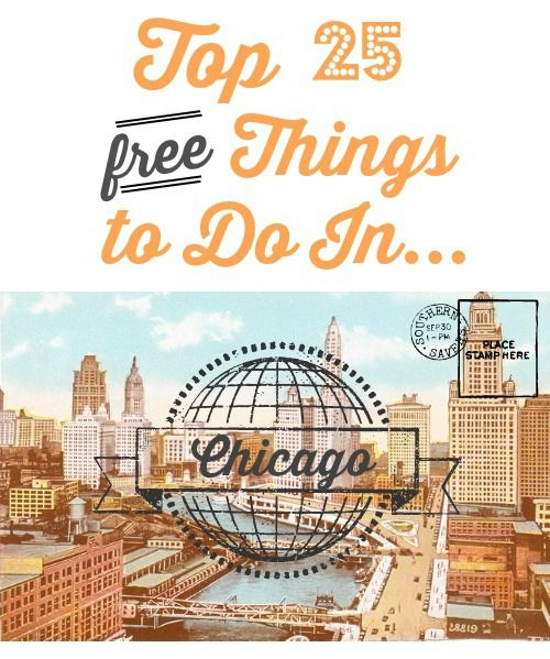 Top 25 FREE Things to do in Chicago - Southern Savers :: Southern Savers