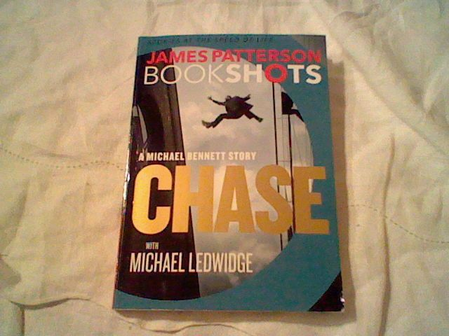 Chase: A BookShot: A Michael Bennett Story (BookShots) by James Patterson :)
