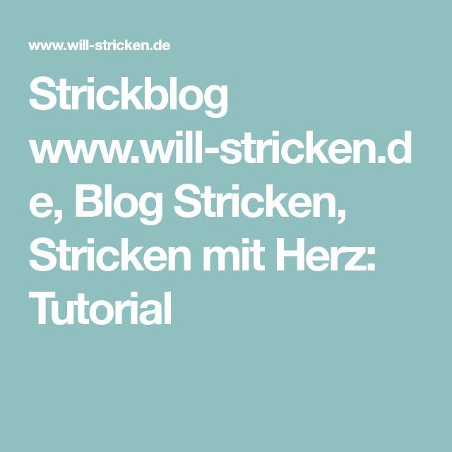 Strickblog www.will-stricken.de, Blog Stricken, Stricken mit Herz: Tutorial