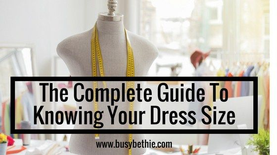 The Complete Guide To Knowing Your Dress Size
