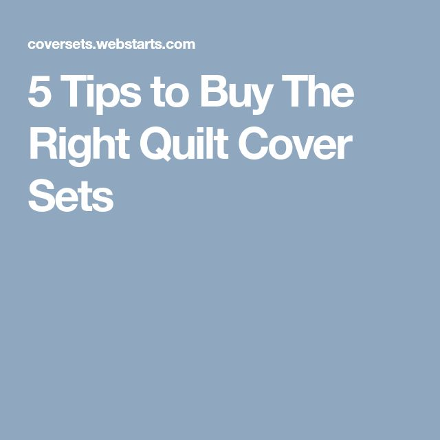 5 Tips to Buy The Right Quilt Cover Sets