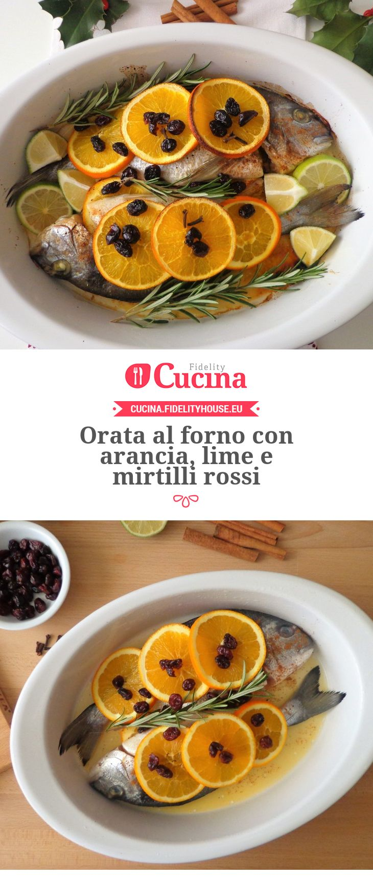 Orata al forno con arancia, lime e mirtilli rossi della nostra utente Magdalena. Unisciti alla nostra Community ed invia le tue ricette!