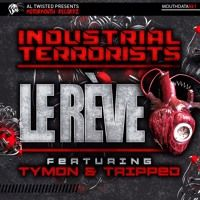 Industrial Terrorists - Le Rève by Motormouth Recordz on SoundCloud