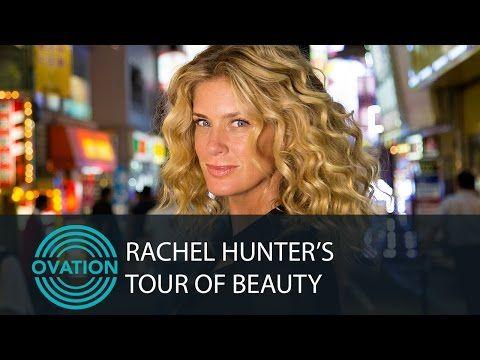 Rachel Hunter's TOUR OF BEAUTY - YouTube