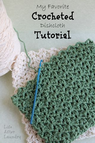 My Favorite Crocheted Dishcloth Tutorial | Life After Laundry. I have made these they are so soft and pretty! I would even use these as a face wash cloth!