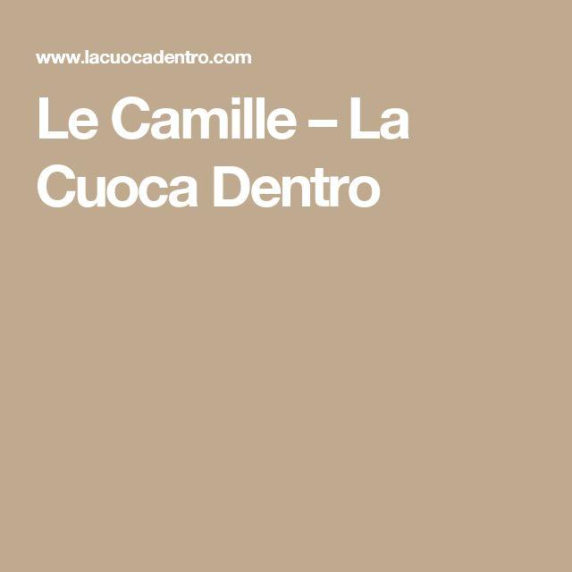 Le Camille – La Cuoca Dentro
