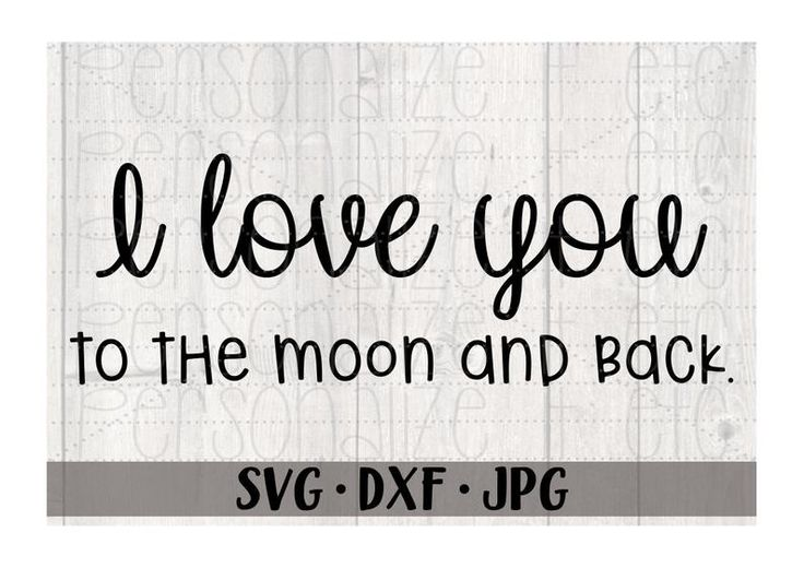 Download I Love You To The Moon And Back svg file Nursery svg ...