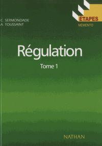 Christian Sermondade et André Toussaint - Régulation - Tome 1, Régulation élémentaire, notions de base, éléments de régulation. - Agrandir l'image