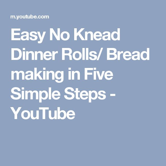 Easy No Knead Dinner Rolls/ Bread making in Five Simple Steps - YouTube
