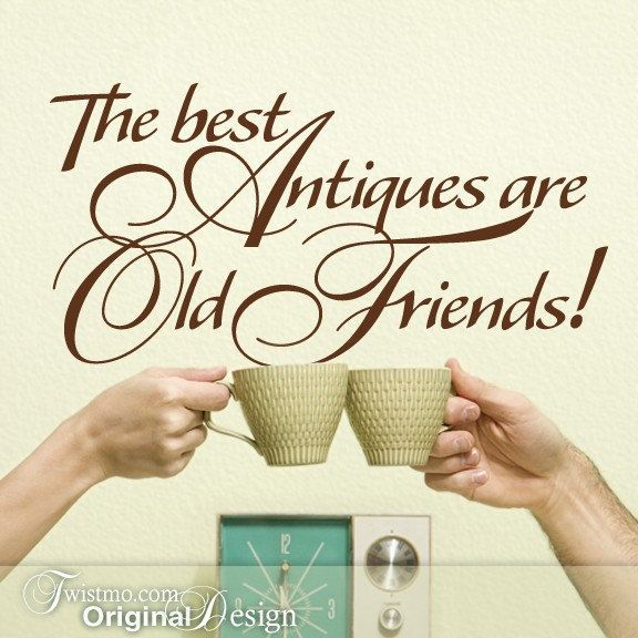 Old lady funny quotes | ... Wall Decal: Best Antiques are Old Friends Funny Quote for Retro Decor