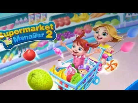 Supermarket Manager 2 - Android gameplay Kiwi Go Movie  apps  free best ...