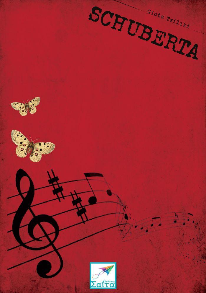 Schuberta, Giota Tsiliki, Translation from Greek: Maria Glykeria Dritsakou, Saita publications, September 2015, ISBN: 978-618-5147-61-7 Download it for free at: www.saitabooks.eu/2015/09/ebook.182.html
