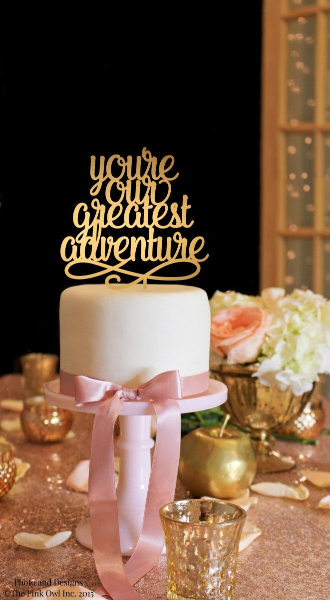 Baby Shower Cake Topper - Gold Cake Topper - You're Our Greatest Adventure Cake Topper by ThePinkOwlGifts on Etsy https://www.etsy.com/listing/252325364/baby-shower-cake-topper-gold-cake-topper