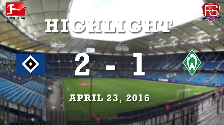 Hamburger SV 2 - 1 Werder Bremen -  http://www.football5star.com/highlight/hamburger-sv-2-1-werder-bremen/