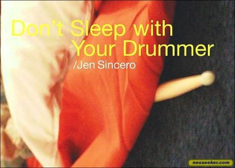 Don't Sleep With Your Drummer by Jen Sincero