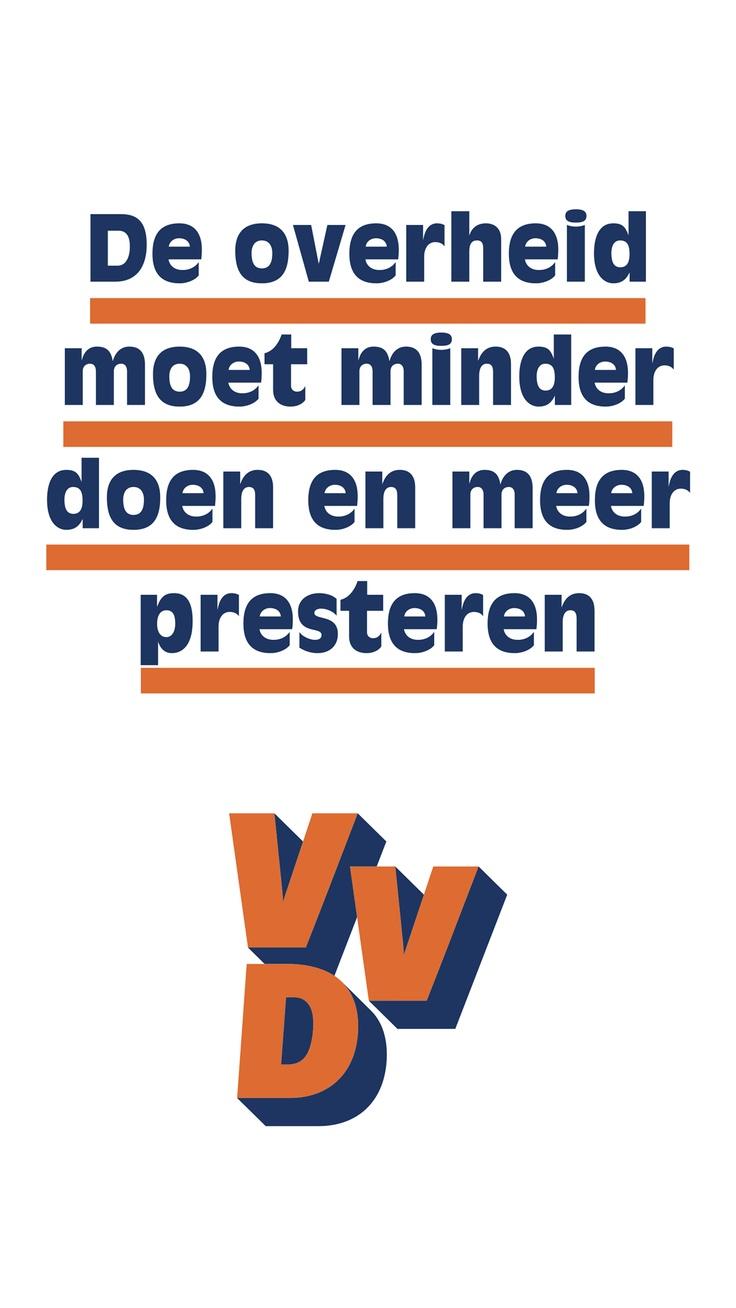 De Overheid moet minder doen en meer Presteren. Stem VVD