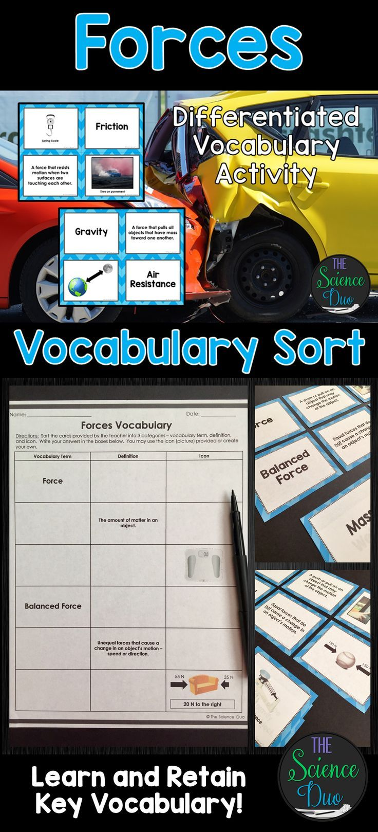 Help your students grasp and retain key Forces vocabulary with this interactive vocabulary sort activity. This resource includes 10 key terms to match to a definition and icon (picture), 3 different student answer sheets to meet the needs of your individual students or classes, and an answer key.