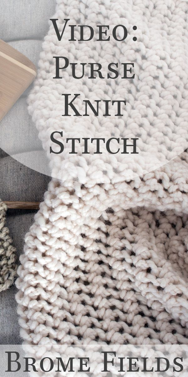 Row-by-Row video: how to knit the Purse Knit Stitch.