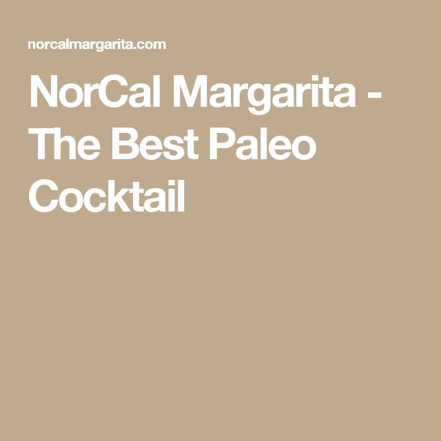 NorCal Margarita - The Best Paleo Cocktail