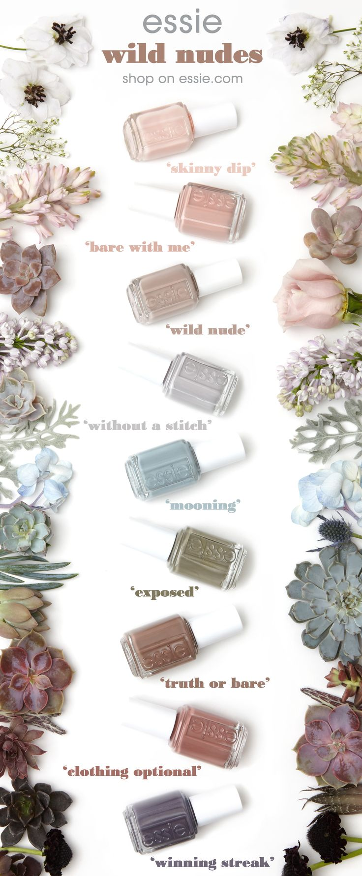 from a light tan with a wash of white to a shadowy blue, these shades are meant to be exposed. strip down and bare it all in the wildest of nude nail colors for spring. untamed, fierce and sexy, these disarming shades will totally charm the pants off one and all. get ready to expose your nails in our latest collection of essie wild nudes polish — they look amazing on all skintones.