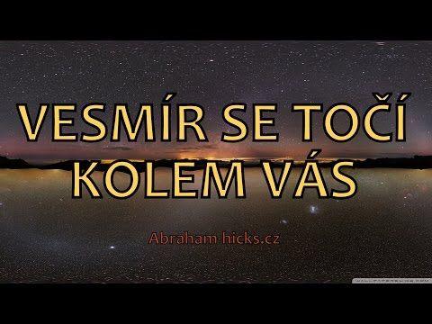 Abraham Hicks - Vesmír se točí kolem vás - YouTube