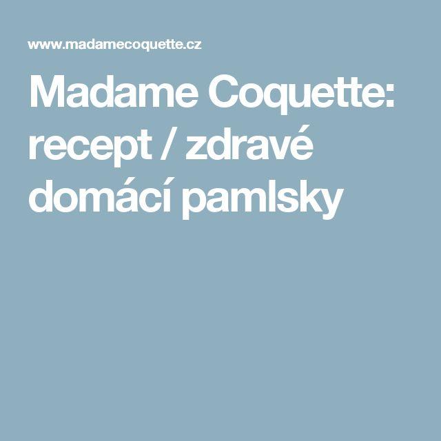 Madame Coquette: recept / zdravé domácí pamlsky