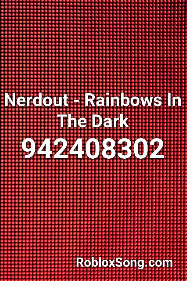rainbows in the dark roblox id