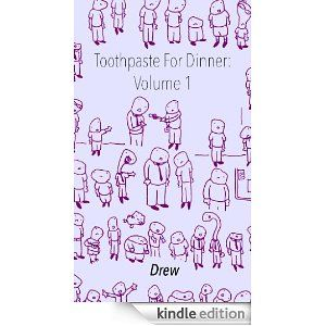 Toothpaste For Dinner Volume 1 eBook: Drew: Kindle Store