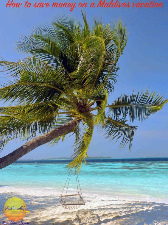 How to save money on a Maldives vacation - Nextbiteoflife