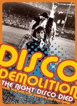 Disco Demolition: The Night Disco Died free ebook