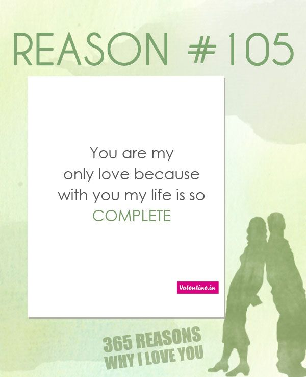 Reasons Why I Love You #105 365 Love Quotes for Him Pinterest So ...
