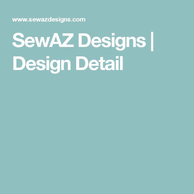 SewAZ Designs | Design Detail