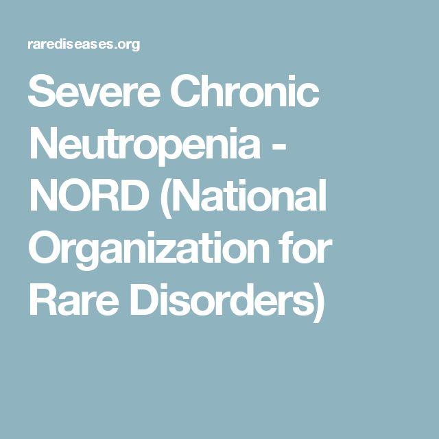 Severe Chronic Neutropenia - NORD (National Organization for Rare Disorders)