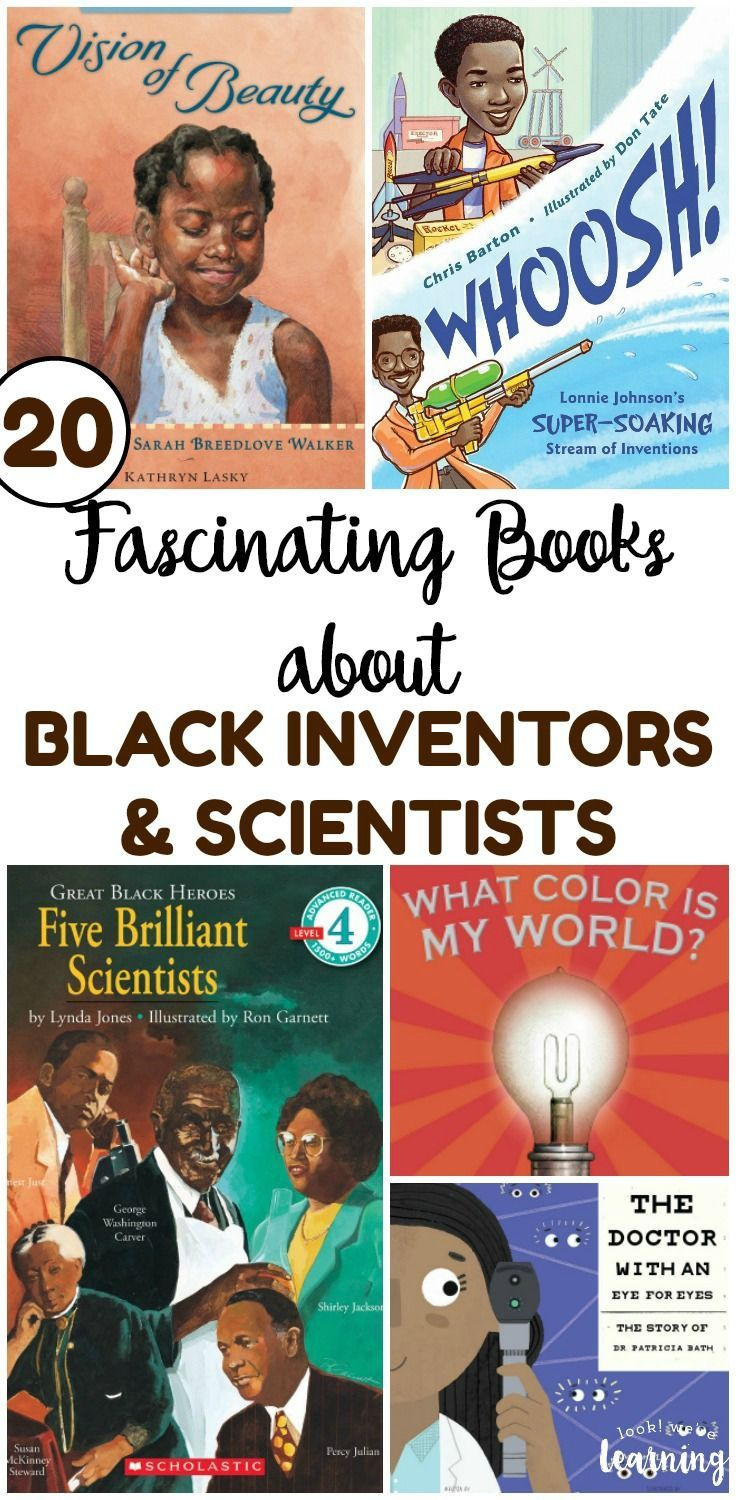 20 Fascinating Books About Black Inventors And Scientists Look We Re Learning Audio Books For Kids Black History Books Science Books Books to read for black history month