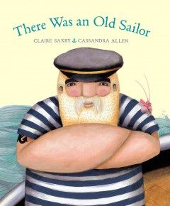 There was an old sailor / Claire Saxby ; Cassandra Allen.
