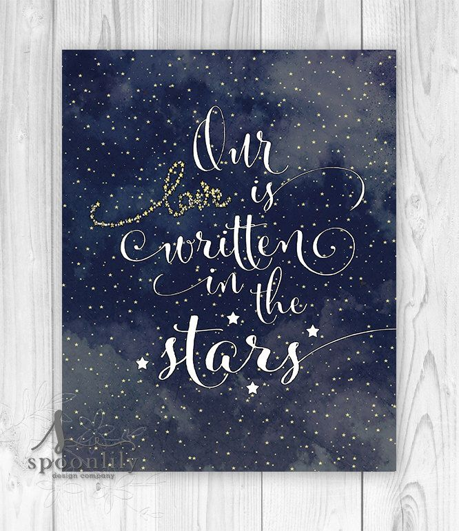 Quote Print, wall art decor poster - inspirational star quotes, Our Love is Written in the Stars - Home Decor - Wall ART PRINT by SpoonLily on Etsy https://www.etsy.com/listing/167735388/quote-print-wall-art-decor-poster