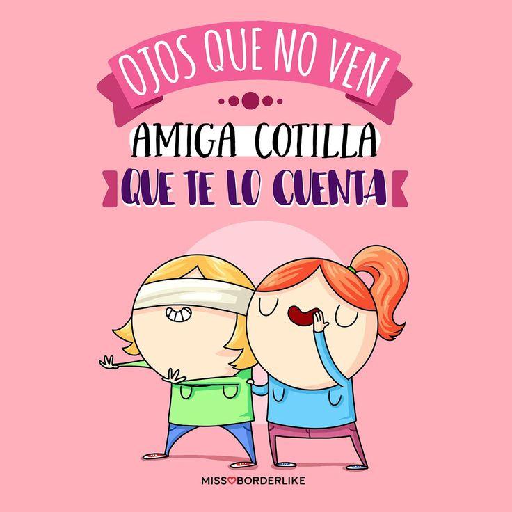 Ojos que no ven, amiga cotilla que te lo cuenta... #frases #divertidas #humor #graciosas #chistes #funny #amigas #mujeres #chicas