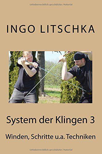 System der Klingen 3: Schritte, Winden, Entwaffnungen von... https://www.amazon.de/dp/1518765149/ref=cm_sw_r_pi_dp_x_gJ3nybB9K6DZ1