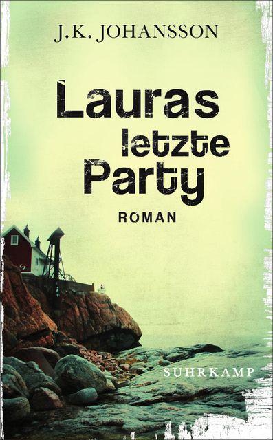 J.K. Johansson: Lauras letzte Party (Suhrkamp Verlag) #Bücher #lesen #Thriller