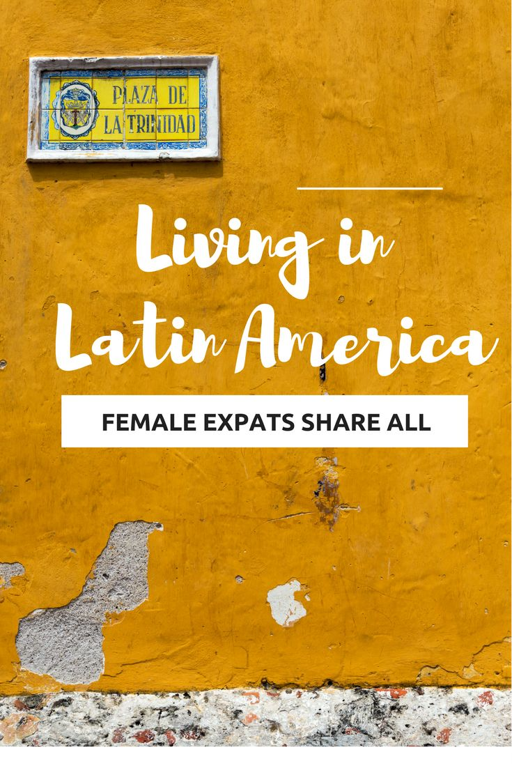 Have you ever wondered what it is like to up your life and move to another country? Female expats living in Latin America share their experiences and offer their best advice.