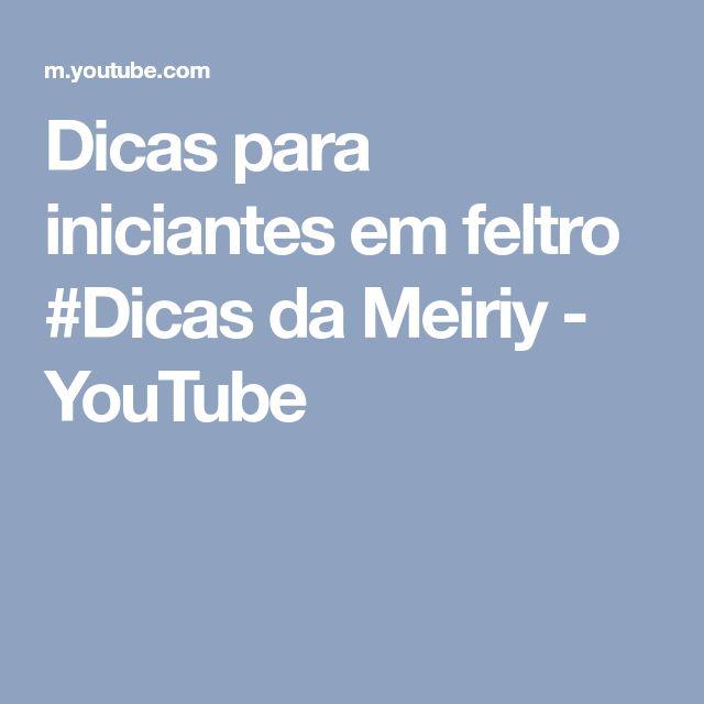 Dicas para iniciantes em feltro #Dicas da Meiriy - YouTube