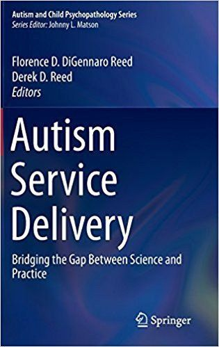 Autism Service Delivery: Bridging the Gap Between Science and Practice