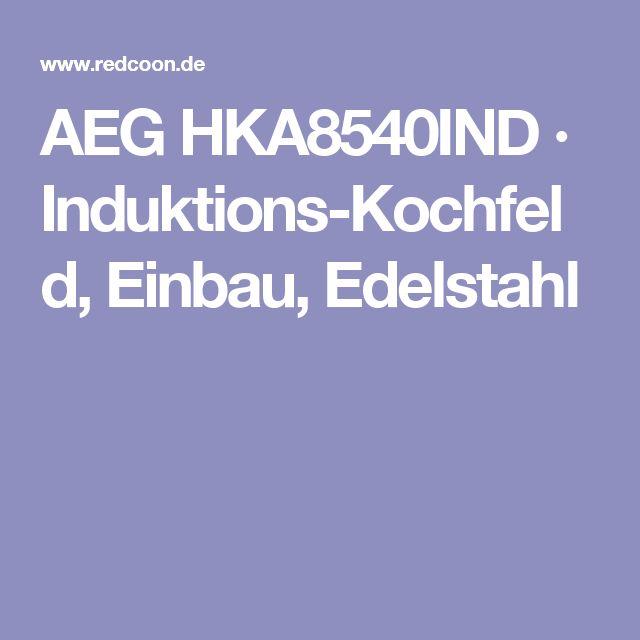 AEG HKA8540IND · Induktions-Kochfeld, Einbau, Edelstahl