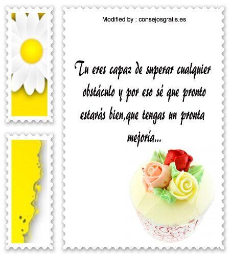 enviar gratis textos de aliento,buscar palabras de aliento:  http://www.consejosgratis.es/hermosos-mensajes-de-aliento-para-un-familiar-enfermo/