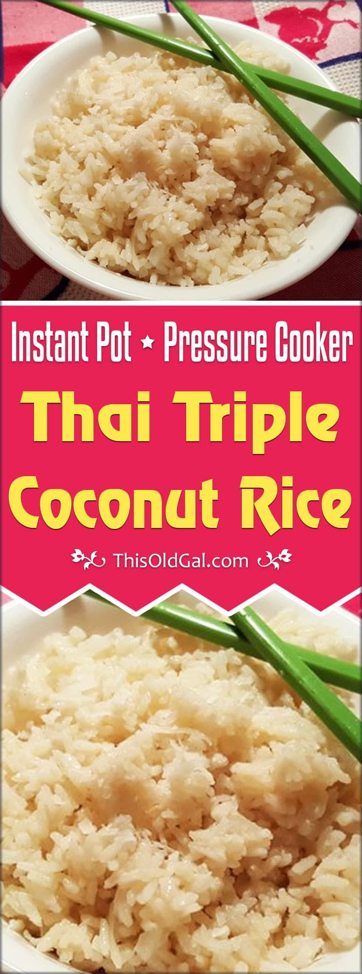 Pressure Cooker Thai Triple Coconut Rice, is fragrant, rich and moderately sweet and creamy.  This recipe is similar to Natalie Thai. via @thisoldgalcooks