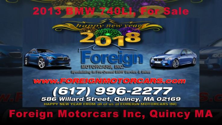 2013 BMW 740LI, For Sale, Foreign Motorcars Inc, Quincy MA, BMW Service,...