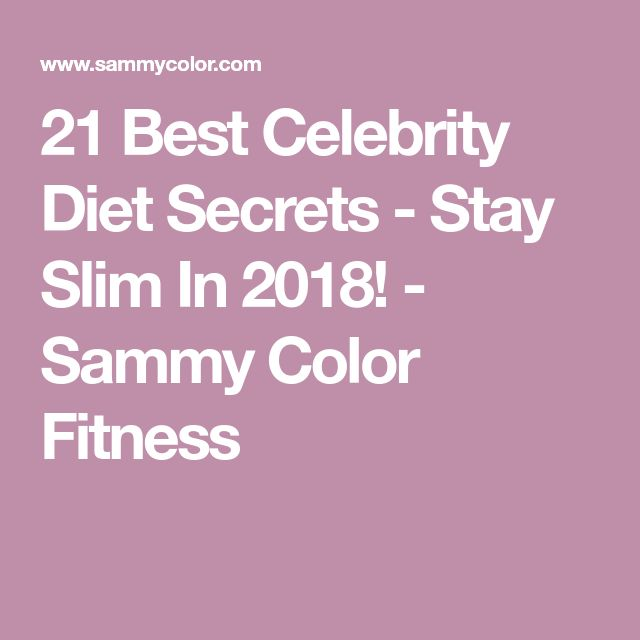 21 Best Celebrity Diet Secrets - Stay Slim In 2018! - Sammy Color Fitness