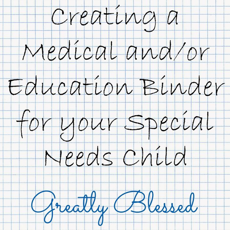 Greatly Blessed: Creating a Medical and/or Education Binder for your Special Needs Child