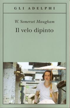Il velo dipinto - William Somerset Maugham